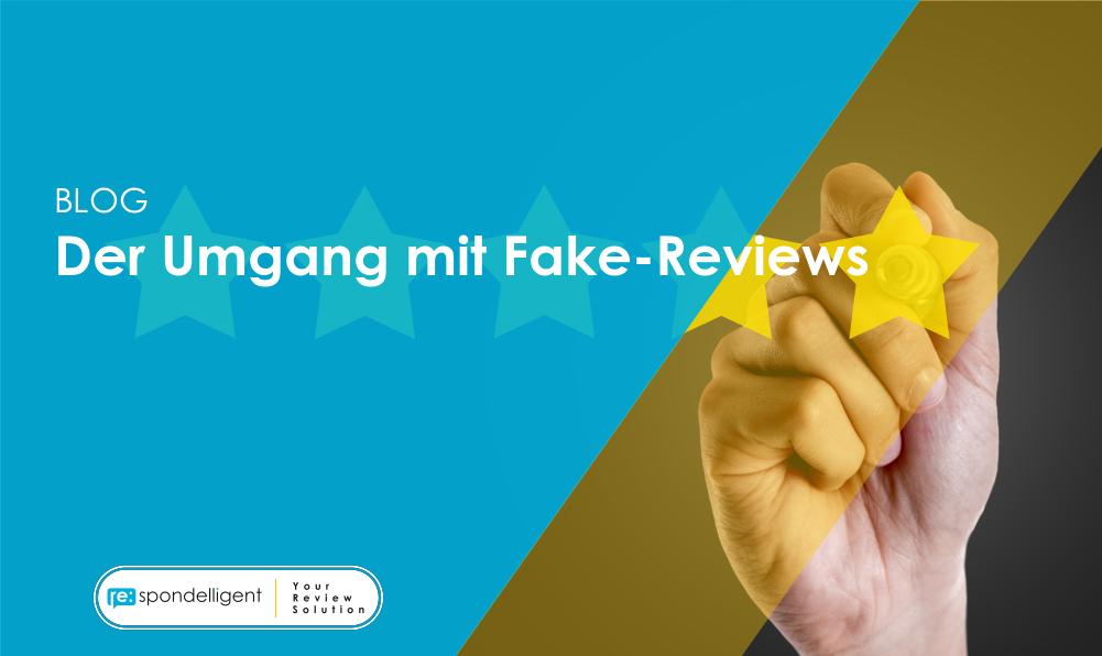 Der Umgang mit Fake-Reviews