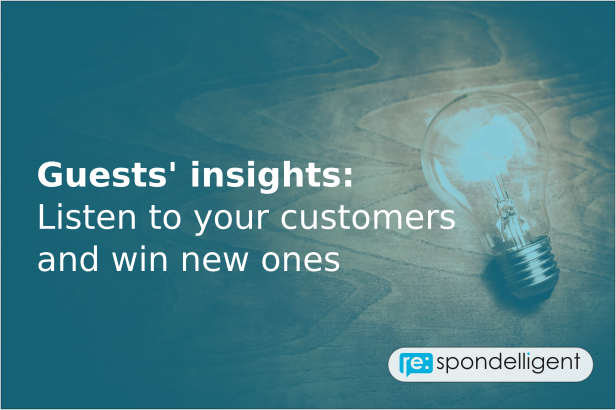 Guests' insights: Listen to your customers and win new ones