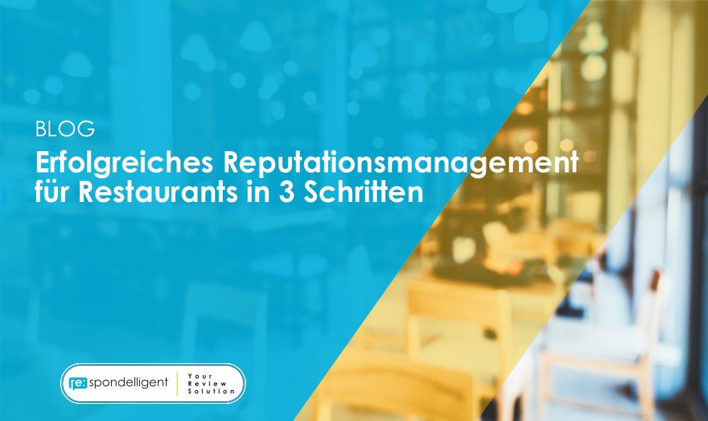 Erfolgreiches Reputationsmanagement für Restaurants in 3 Schritten